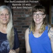 EastLondonKnit podcast with Lori Ann Graham