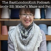 EastLondonKnit podcast episode 22