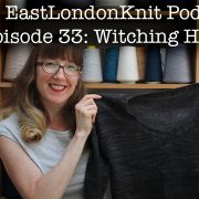 EastLondonKnit podcast episode 33
