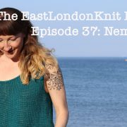 EastLondonKnit knitting podcast Nema