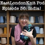 EastLondonKnit podcast 36