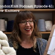 EastLondonKnit podcast 41 making new knitters