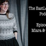 EastLondonKnit podcast episode 55: Miara and Woollinn
