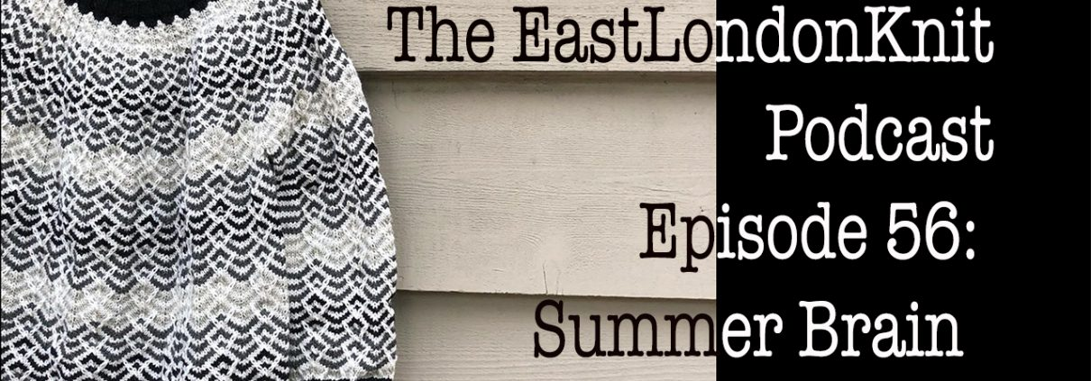 The EastLondonKnit podcast episode 56