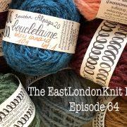 EastLondonKnit podcast 64