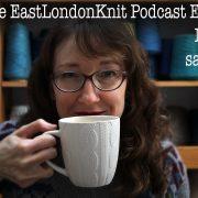 EastLondonKnit podcast episode 66