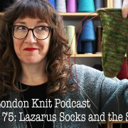 EastLondonKnit podcast 75: lazarus socks and seaside